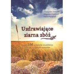 Książka -Uzdrawiające ziarna zbóż- M.Babalski,Z i K Przybylak
