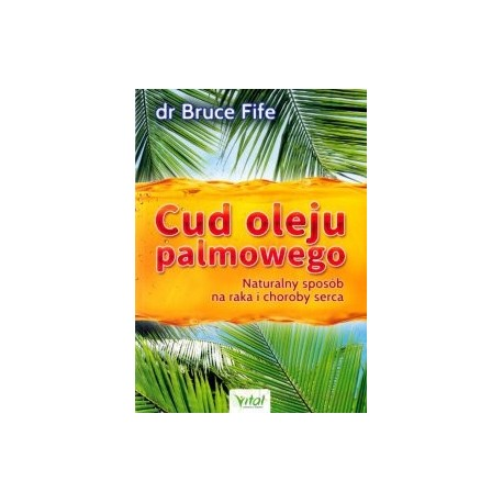 Książka - Cud oleju palmowego  - dr Bruce Fife